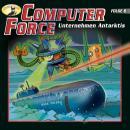Computer Force, Folge 6: Unternehmen Antarktis Audiobook
