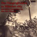 Anton Frieslinger, Das Hungerglöcklein zu München 1663 und andere Geschichten aus dem alten München Audiobook