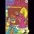 Sindbad und Klein-Aladin, Folge 6: Der Zauberring Audiobook