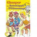 Chasper - Märli nach Gebr. Grimm in Schwizer Dütsch, Chasper bei Rotchäppli und D' Gänsemagd Audiobook
