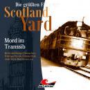 Die größten Fälle von Scotland Yard, Folge 38: Mord im Transsib Audiobook