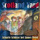 Scotland Yard, Folge 3: Scharfe Schüsse bei James Bond Audiobook