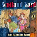 Scotland Yard, Folge 5: Tote Ratten im Kanal Audiobook