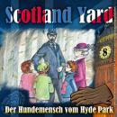 Scotland Yard, Folge 8: Der Hundemensch vom Hyde Park Audiobook