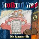 Scotland Yard, Folge 10: Die Kanonenvilla Audiobook
