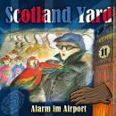 Scotland Yard, Folge 11: Alarm im Airport Audiobook