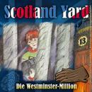 Scotland Yard, Folge 13: Die Westminster-Million Audiobook