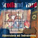 Scotland Yard, Folge 14: Führerschein mit Todesdrohung Audiobook