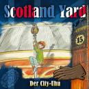 Scotland Yard, Folge 15: Der City-Uhu Audiobook