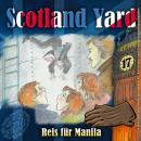 Scotland Yard, Folge 17: Reis für Manila Audiobook