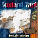 Scotland Yard, Folge 22: Die Außerirdischen Audiobook