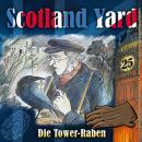Scotland Yard, Folge 25: Die Tower-Raben Audiobook