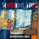 Scotland Yard, Folge 26: Gefährliches Spiel Audiobook
