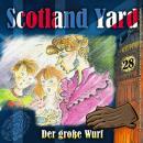Scotland Yard, Folge 28: Der große Wurf Audiobook