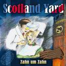 Scotland Yard, Folge 29: Zahn um Zahn Audiobook