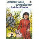 Heidi, Heidi wird erwachsen, Folge 3: Auf der Flucht Audiobook