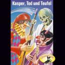 Kasperle ist wieder da, Folge 5: Kasper, Tod und Teufel / Kasper und der Zauberer Dr. Faust Audiobook