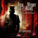 Oscar Wilde & Mycroft Holmes, Sonderermittler der Krone, Folge 1: Zeitenwechsel Audiobook