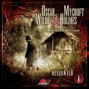 Oscar Wilde & Mycroft Holmes, Sonderermittler der Krone, Folge 6: Hexenwald Audiobook