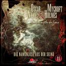 Oscar Wilde & Mycroft Holmes, Sonderermittler der Krone, Folge 11: Die Namenlose aus der Seine Audiobook