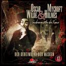Oscar Wilde & Mycroft Holmes, Sonderermittler der Krone, Folge 12: Der Geheimbund der Masken Audiobook