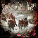 Oscar Wilde & Mycroft Holmes, Sonderermittler der Krone, Folge 15: Goldrausch Audiobook