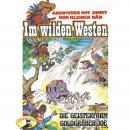 Abenteuer im Wilden Westen, Folge 2: Die Geisterfarm / Goldgräber-Joe Audiobook