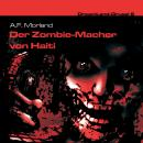 Dreamland Grusel, Folge 6: Der Zombie-Macher von Haiti Audiobook
