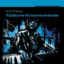 Dreamland Grusel, Folge 9: Tödliche Knochenhände Audiobook