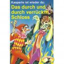 Kasperle ist wieder da, Folge 3: Das durch und durch verrückte Schloss Audiobook
