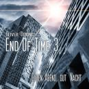 End of Time, Folge 3: Guten Abend, gut' Nacht (Oliver Döring Signature Edition) Audiobook