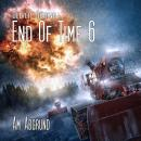 End of Time, Folge 6: Am Abgrund (Oliver Döring Signature Edition) Audiobook