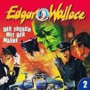 Edgar Wallace, Folge 2: Der Frosch mit der Maske Audiobook
