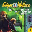 Edgar Wallace, Folge 4: Die toten Augen von London Audiobook