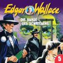 Edgar Wallace, Folge 5: Die Bande des Schreckens Audiobook