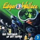 Edgar Wallace, Folge 7: Das Gasthaus an der Themse Audiobook
