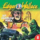 Edgar Wallace, Folge 8: Der unheimliche Mönch Audiobook