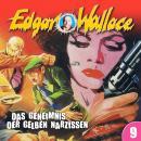 Edgar Wallace, Folge 9: Das Geheimnis der gelben Narzissen Audiobook