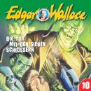 Edgar Wallace, Folge 10: Die Tür mit den sieben Schlössern Audiobook