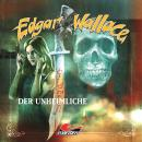 Edgar Wallace, Folge 15: Der Unheimliche Audiobook