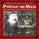 Professor van Dusen, Die neuen Fälle, Fall 4: Professor van Dusen jagt einen Schatten Audiobook
