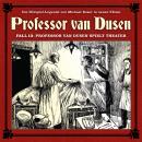 Professor van Dusen, Die neuen Fälle, Fall 13: Professor van Dusen spielt Theater Audiobook
