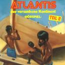 Atlantis der versunkene Kontinent, Folge 2 Audiobook