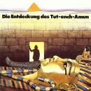 Howard Carter, Die Entdeckung des Tut-ench-Amun Audiobook