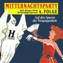 Mitternachtsparty, Folge 4: Auf den Spuren der Vergangenheit Audiobook