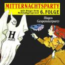 Mitternachtsparty, Folge 6: Hugos Gespensterparty Audiobook