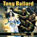 Tony Ballard, Folge 9: Die weiße Hexe Audiobook
