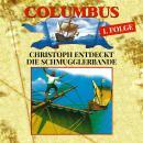 Columbus, Folge 1: Christoph entdeckt die Schmugglerbande Audiobook