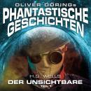 Phantastische Geschichten, Der Unsichtbare, Teil 1 Audiobook