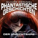 Phantastische Geschichten, Der Unsichtbare, Teil 2 Audiobook